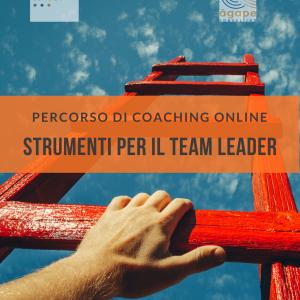 Percorso di coaching online STRUMENTI PER IL TEAM LEADER