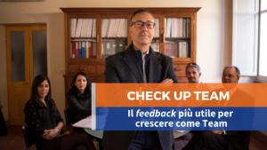 CHECK UP TEAM Il feedback più utile per crescere come Team